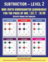 Activity Books for Toddlers (Kindergarten Subtraction/taking away Level 2): 30 full color preschool/kindergarten subtraction worksheets (includes 8 printable kindergarten PDF books worth $60.71) - Activity Books for Toddlers 11 (Paperback)