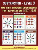 Pre K Worksheets (Kindergarten Subtraction/Taking Away Level 3): 30 full color preschool/kindergarten subtraction worksheets (includes 8 printable kindergarten PDF books worth $60.71) - Pre K Worksheets 12 (Paperback)