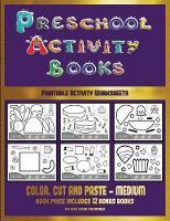 Printable Activity Worksheets (Preschool Activity Books - Medium): 40 black and white kindergarten activity sheets designed to develop visuo-perceptual skills in preschool children. - Printable Activity Worksheets 16 (Paperback)