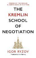 The Kremlin School of Negotiation (Paperback)