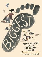 The Biggest Footprint: Eight billion humans. One clumsy giant. (Hardback)