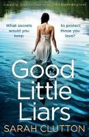 Good Little Liars: A gripping, emotional page turner with a breathtaking twist (Paperback)