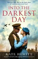 Into the Darkest Day: An emotional and totally gripping WW2 historical novel (Paperback)