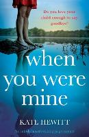 When You Were Mine: An utterly heartbreaking page-turner (Paperback)