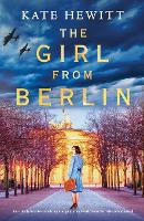 The Girl from Berlin: An utterly heart-wrenching and gripping World War Two historical novel (Paperback)
