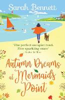 Autumn Dreams at Mermaids Point: A brand new warm, escapist, feel-good read from Sarah Bennett - Mermaids Point (Paperback)