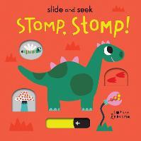 Stomp, Stomp! - Slide and Seek 2 (Board book)