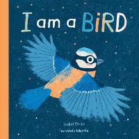 I am a Bird - I am a... 1 (Hardback)