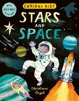Curious Kids: Stars and Space - Curious Kids (Hardback)