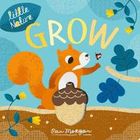 Grow - Little Nature (Board book)