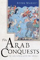 The Arab Conquests (Hardback)