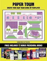 Learning Books for 4 Year Olds (Paper Town - Create Your Own Town Using 20 Templates): 20 full-color kindergarten cut and paste activity sheets designed to create your own paper houses. The price of this book includes 12 printable PDF kindergarten workbooks - Learning Books for 4 Year Olds 40 (Paperback)