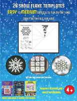 Art and Craft Ideas for Teachers (28 snowflake templates - easy to medium difficulty level fun DIY art and craft activities for kids): Arts and Crafts for Kids - Art and Craft Ideas for Teachers 39 (Paperback)
