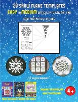Cut and paste Worksheets (28 snowflake templates - easy to medium difficulty level fun DIY art and craft activities for kids): Arts and Crafts for Kids - Cut and Paste Worksheets 39 (Paperback)