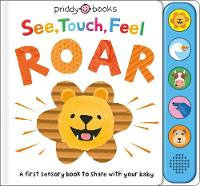 See, Touch, Feel Roar - See, Touch, Feel (Board book)