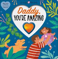 Daddy, You're Amazing - With Love (Board book)