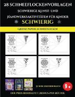 Grosse Papier-Schneeflocken 28 Schneeflockenvorlagen - Schwierige Kunst- und Handwerksaktivitaten fur Kinder: Kunsthandwerk fur Kinder - Grosse Papier-Schneeflocken 4 (Paperback)
