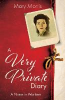 A Very Private Diary: A Nurse in Wartime (Paperback)