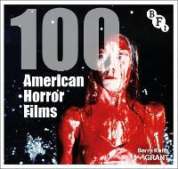 100 American Horror Films - BFI Screen Guides (Hardback)
