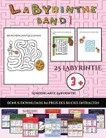 Kindergarte Labyrinthe (Labyrinthe - Band 1): 25 vollfarbig bedruckbare Labyrinth-Arbeitsblatter fur Vorschul-/Kindergartenkinder - Kindergarte Labyrinthe 23 (Paperback)