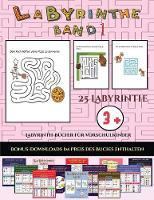 Labyrinth-Bucher fur Vorschulkinder (Labyrinthe - Band 1): 25 vollfarbig bedruckbare Labyrinth-Arbeitsblatter fur Vorschul-/Kindergartenkinder - Labyrinth-Bucher Fur Vorschulkinder 23 (Paperback)