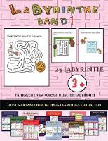 Fahigkeiten im vorschulischen Labyrinth (Labyrinthe - Band 1): 25 vollfarbig bedruckbare Labyrinth-Arbeitsblatter fur Vorschul-/Kindergartenkinder - Fahigkeiten Im Vorschulischen Labyrinth 23 (Paperback)
