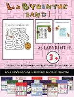 Den Kindern beibringen, mit Labyrinthen umzugehen (Labyrinthe - Band 1): 25 vollfarbig bedruckbare Labyrinth-Arbeitsblatter fur Vorschul-/Kindergartenkinder - Den Kindern Beibringen, Mit Labyrinthen Umzugehen 23 (Paperback)
