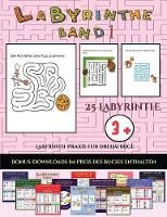 Labyrinth-Praxis fur Dreijahrige (Labyrinthe - Band 1): 25 vollfarbig bedruckbare Labyrinth-Arbeitsblatter fur Vorschul-/Kindergartenkinder - Labyrinth-Praxis Fur Dreijahrige 23 (Paperback)