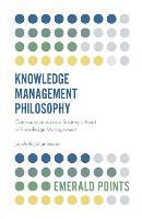 Knowledge Management Philosophy: Communication as a Strategic Asset in Knowledge Management - Emerald Points (Paperback)