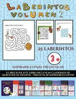 Imprimibles para preescolar (Laberintos - Volumen 2): 25 fichas imprimibles con laberintos a todo color para ninos de preescolar/infantil - Imprimibles Para Preescolar 23 (Paperback)