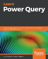 Learn Power Query: A low-code approach to connect and transform data from multiple sources for Power BI and Excel (Paperback)
