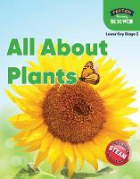 Foxton Primary Science: All About Plants (Lower KS2 Science)