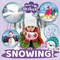 It's Snowing! - What's the Weather? (Hardback)