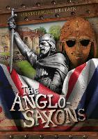 Anglo-Saxons - Historical Britain (Hardback)