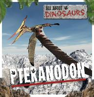Pteranodon - All About Dinosaurs (Paperback)