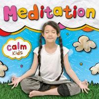 Meditation - Calm Kids (Hardback)