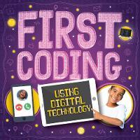 Using Digital Technology - First Coding (Hardback)