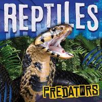 Reptiles - Predators (Hardback)