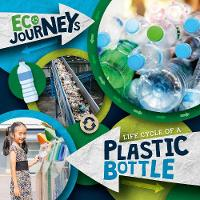 Life Cycle of a Plastic Bottle - Eco Journeys (Hardback)
