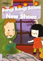 Bang! Bang! Boom! and New Shoes - BookLife Readers (Paperback)