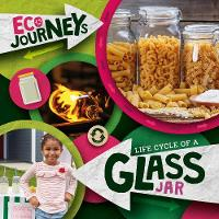 Life Cycle of a Glass Jar - Eco Journeys (Hardback)