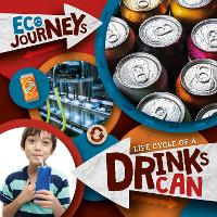 Life Cycle of a Drinks Can - Eco Journeys (Hardback)