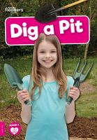 Dig a Pit - BookLife Non-Fiction Readers (Paperback)