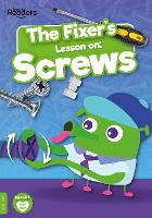 The Fixer's Lesson on: Screws - BookLife Non-Fiction Readers (Paperback)