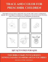 Art Activities for Kids (Trace and Color for preschool children): This book has 50 extra-large pictures with thick lines to promote error free coloring to increase confidence, to reduce frustration, and to encourage longer periods of drawing - Art Activities for Kids 9 (Paperback)