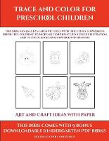 Art and Craft ideas with Paper (Trace and Color for preschool children): This book has 50 extra-large pictures with thick lines to promote error free coloring to increase confidence, to reduce frustration, and to encourage longer periods of drawing - Art and Craft Ideas with Paper 9 (Paperback)