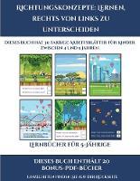 Lernbucher fur 5-Jahrige (Richtungskonzepte: Lernen, rechts von links zu unterscheiden): 30 farbige Arbeitsblatter. Der Preis dieses Buches beinhaltet die Erlaubnis, 20 weitere Bucher der Reihe kostenlos im PDF-Format herunterzuladen - Lernbucher Fur 5-Jahrige 11 (Paperback)
