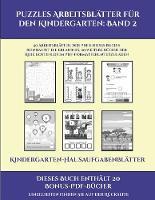 Kindergarten-Hausaufgabenblatter (Puzzles Arbeitsblatter fur den Kindergarten: Band 2): 50 Arbeitsblatter. Der Preis dieses Buches beinhaltet die Erlaubnis, 20 weitere Bucher der Reihe kostenlos im PDF-Format herunterzuladen - Kindergarten-Hausaufgabenblatter 2 (Paperback)