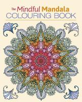 The Mindful Mandala Colouring Book (Paperback)