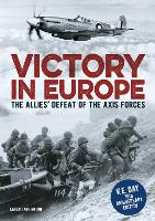 Victory in Europe: The Allies' Defeat of the Axis Forces (Paperback)